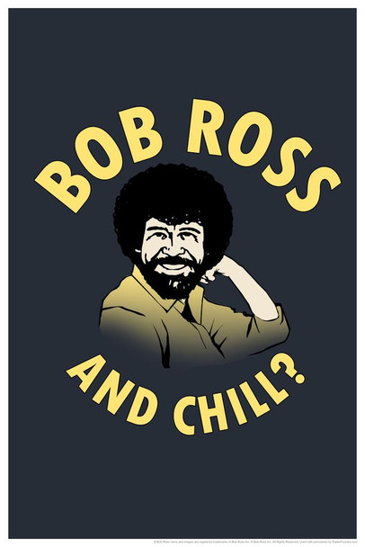 Laminated Bob Ross and Chill Funny Painting Sign Poster 12x18 inch