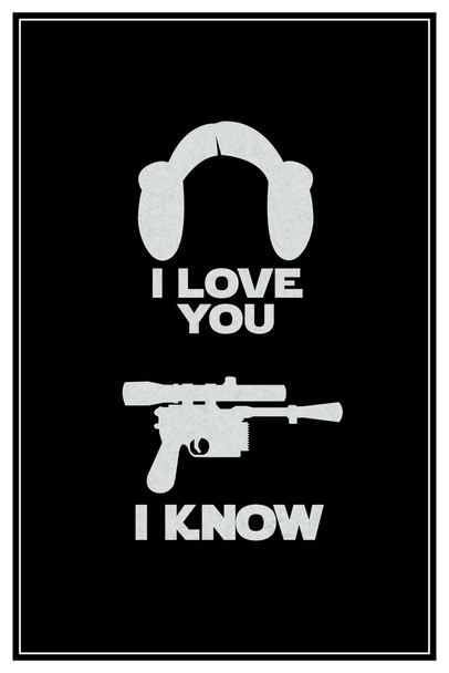I Love You. I Know. Hair And Blaster Movie Cool Wall Decor Art Print Poster 12x18
