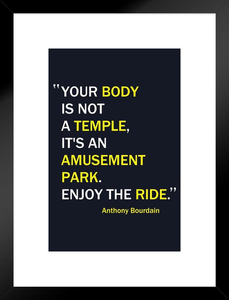 Your Body Is Not a Temple Anthony Bourdain Funny Quote Matted Framed Wall Art Print 20x26 inch