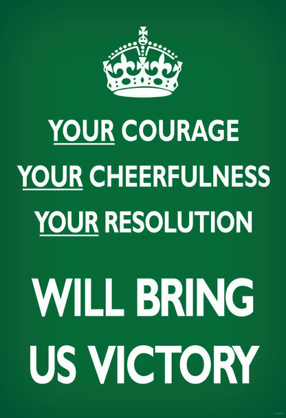 Your Courage Cheerfulness Resolution Will Bring Us Victory Green British WWII Motivational Cool Wall Decor Art Print Poster 24x36