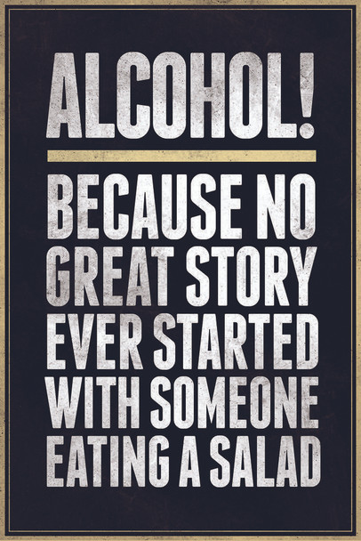 Alcohol Because No Great Story Ever Started With Someone Eating A Salad Black Stretched Canvas Wall Art 16x24 inch