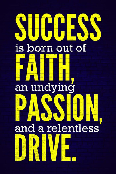 Success Is Born From Faith Passion and Drive Quote Stretched Canvas Wall Art 16x24 inch