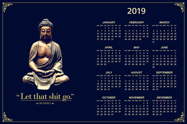 Let That Shit Go Buddha Funny Calendar Poster 12x18 Inch