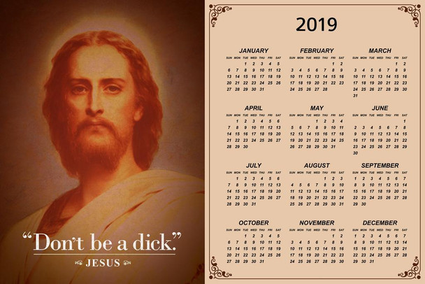 Dont Be A Dick. Jesus Christ Funny 2019 Calendar Poster 24x36 Inch