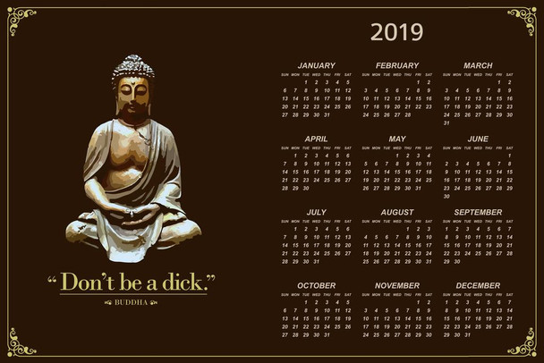 Dont Be A Dick. Buddha Funny 2019 Calendar Poster 24x36 Inch