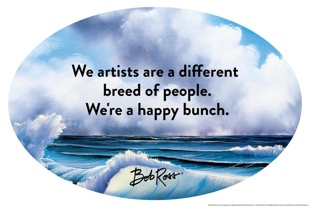 Laminated Bob Ross We Artists Are a Happy Bunch Quote Sign Poster 12x18 Inch