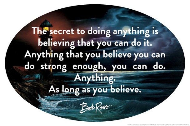 Laminated Bob Ross Believe You Can Motivational Quote Sign Poster 12x18 Inch