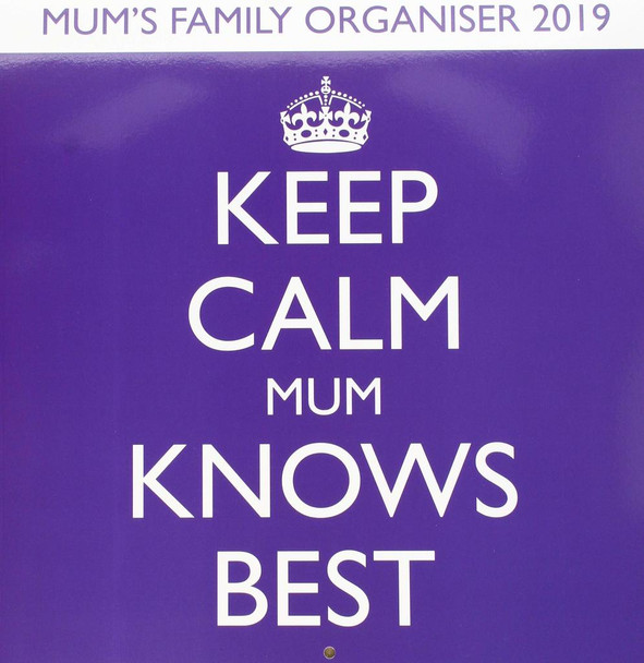 Keep Calm Mom Knows Best Mums Family Organiser 2019 Calendar 12x12 inch