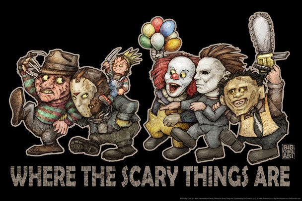 Where The Scary Things Are by Big Chris Black Horror Movie Spooky Scary Halloween Decorations Laminated Dry Erase Wall Poster 12x18