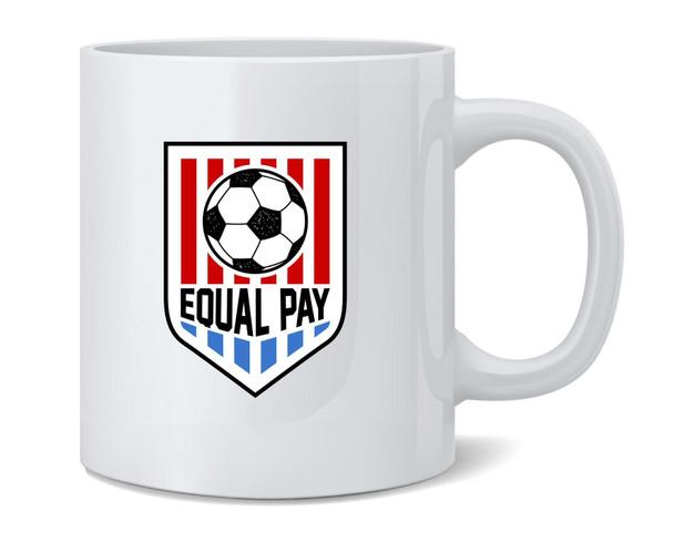 Equal Pay USA Women Soccer National Team Ceramic Coffee Mug Tea Cup Fun Novelty Gift 12 oz