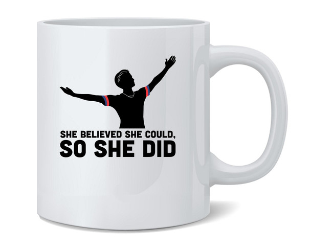She Believed She Could Did USA Soccer Champions Coffee Mug Tea Cup 12 oz