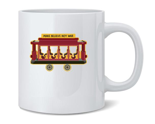Make Believe Not War Peace Political Message Coffee Mug Tea Cup 12 oz