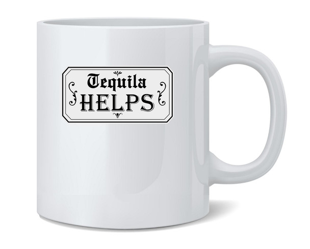 Tequila Helps Cinco de Mayo Funny Drinking Ceramic Coffee Mug Tea Cup Fun Novelty Gift 12 oz