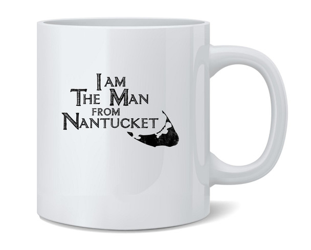 I Am The Man From Nantucket Funny Limerick Coffee Mug Tea Cup 12 oz