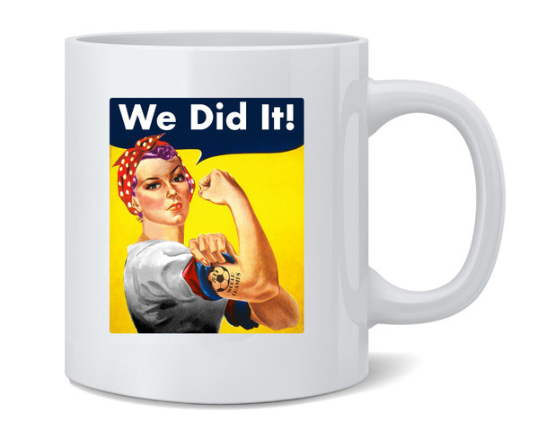 USA Soccer Rosie The Riveter We Did It World Champions Women Feminist Coffee Mug Tea Cup 12 oz