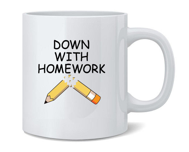 Down With Homework Funny Coffee Mug Tea Cup 12 oz