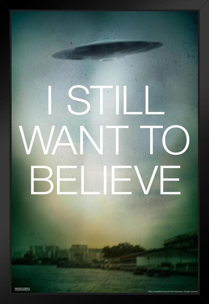 X-Files I Still Want To Believe Fox Mulder Dana Scully TV Show Series Science Fiction SciFi Black Wood Framed Art Poster 14x20
