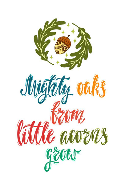 Mighty Oaks From Little Acorns Grow Inspirational Cubicle Locker Mini Art Poster 8x12