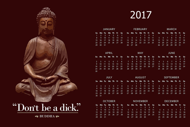 Dont Be A Dick Buddha Famous Motivational Inspirational Quote Funny 2017 Calendar 12x18 inch