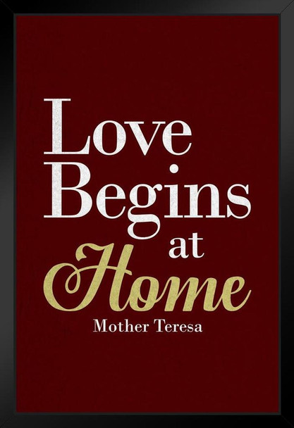 Mother Teresa Love Begins at Home Red Famous Motivational Inspirational Quote Black Wood Eco Framed Print 9x13