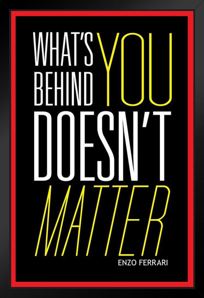 Whats Behind You Doesnt Matter Famous Motivational Inspirational Quote Black Wood Eco Framed Print 9x13
