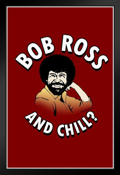 Bob Ross and Chill Red Funny Painting Art Print Stand or Hang Wood Frame Display Poster Print 9x13