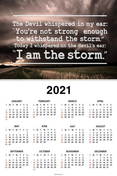 I Am The Storm Quote Motivational Day Monthly 2021 Wall Calendar Poster 24x36 Inch
