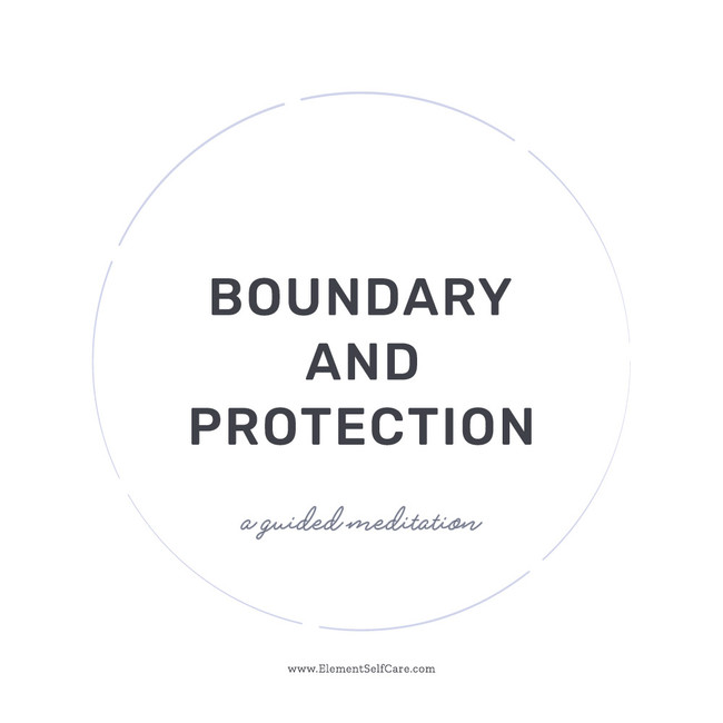 Boundary & Protection: Guided Meditation