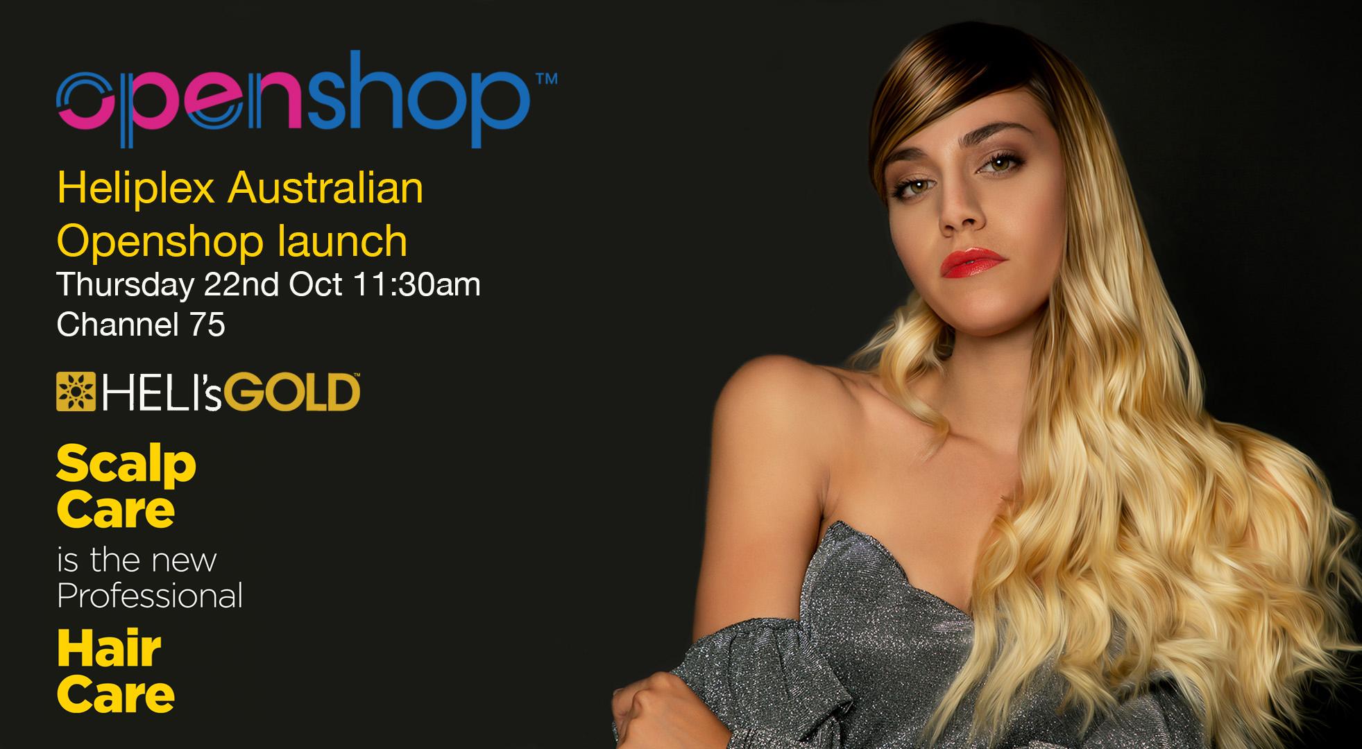 Australian TV launch for Heliplex on Openshop Channel 75 , Thursday 22nd Oct 11:30am