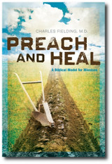 Preach and Heal: A Biblical Model for Missions