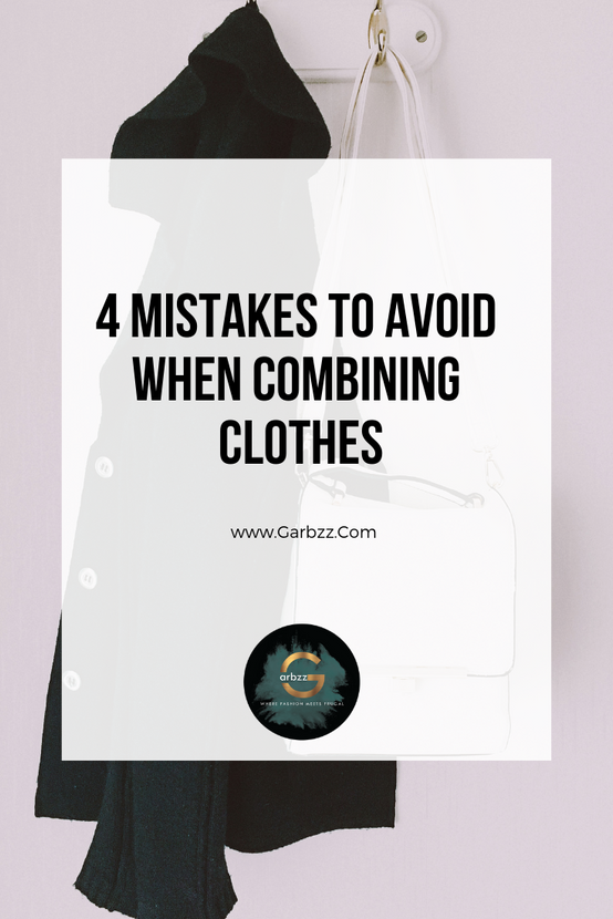 Combining Clothes? Avoid these Four Mistakes.
