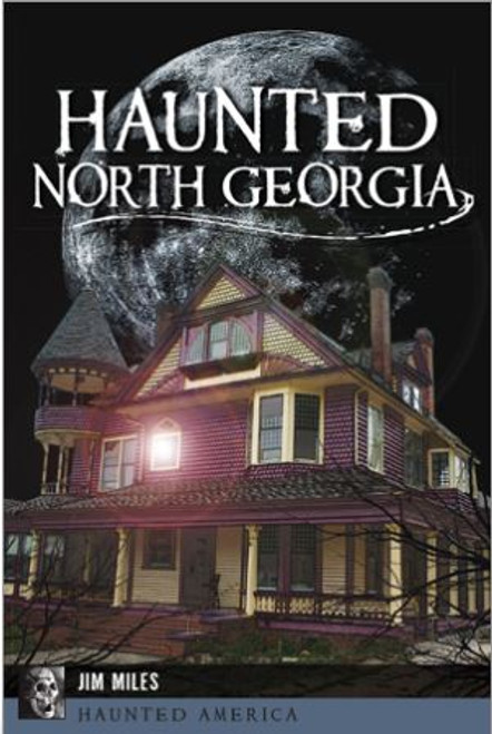 Haunted North GA North Georgia is home to more than its fair share of ghosts, from scenic antebellum mansions to restaurants, mills and even an outhouse. Reverend Robert William Bigham of Coweta County received a supernatural visit from his wife after her untimely death. The night watchman at an Elberton cotton mill became acquainted with three haunting visitors in his four decades at the mill. Hikers on Lookout Mountain were surprised to discover a mysterious house eerily decorated with magical symbols and bones. Author Jim Miles reveals the most terrifying ghost stories from each county in the region.