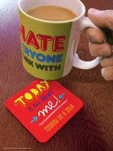 Today Is About Me Coaster