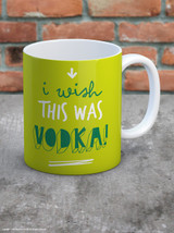 Wish This Was Vodka Mug