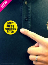 Don't Mess With This Bitch! Badge