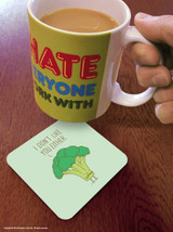 Don't Like You Either Coaster