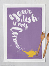 Your Dish Is My Command Tea Towel