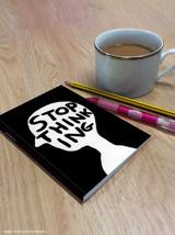 David Shrigley Stop Thinking A6 Notebook / Notepad
