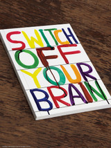 David Shrigley Switch Off Your Brain A5 Notebook