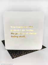 Made Me Who I Am (Gold Foiled) Mother's Day Card