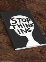 David Shrigley Stop Thinking A5 Notebook