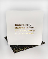 I'm Just A Girl (Gold Foiled) Birthday Card