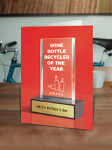 Wine Bottle Recycler Of The Year Award Mother's Day