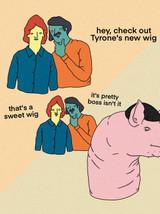 Tyrone's Wig
