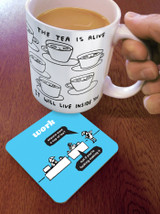 Want A Cup of Tea Coaster