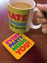 Every Party Needs You Coaster