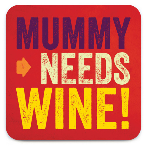 Mummy Needs Wine Coaster