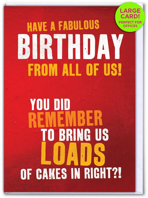 Birthday Bring Cakes In (Large Birthday Card)