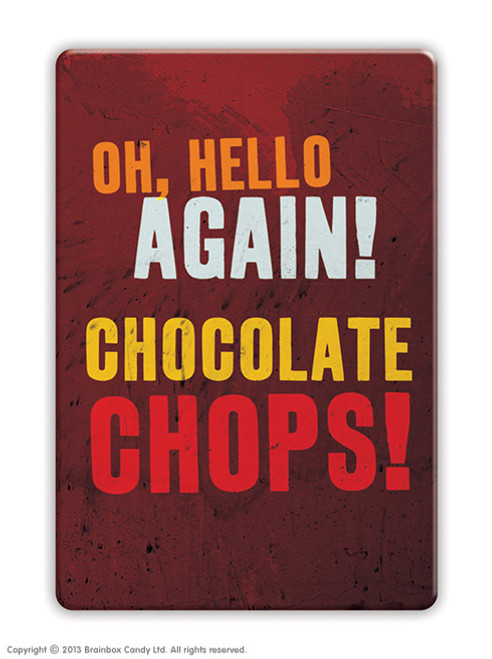 Chocolate Chops Fridge Magnet