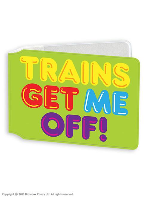 Trains Get Me Off Travel Card Wallet